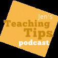 Jen's Teaching Tips show