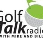 Golf Talk Radio with Mike & Billy Podcasts show