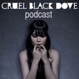 Cruel Black Dove Podcast show