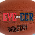 Eye and Eer: College Football Podcast show