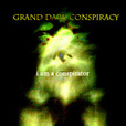 The Grand Dark Conspiracy show