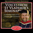 Voices From St Vladimir's Seminary show