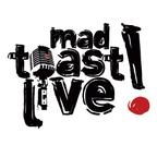 MAD TOAST LIVE! show