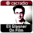 Eli Glasner on Film from CBC Radio show