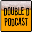 The Double D Podcast show