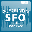 San Francisco International Airport Podcast: The Sound of SFO show