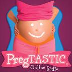 PregTASTIC Online Radio show