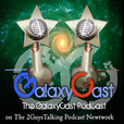 The GalaxyCast Podcast! Reviews of STAR WARS:Rebels on The 2GuysTalking Podcast Network show