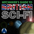 Hitchhiker's Guide to British Sci-Fi show