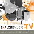 ExploreMusic TV Audio Podcast show