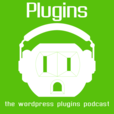 Plugins: WordPress Plugins Podcast show