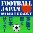 Football Japan Minutecast show