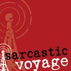 Sarcastic Voyage show