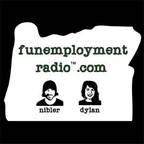 Funemployment Radio show