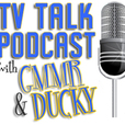 TV Talk Podcast with GMMR & Ducky show