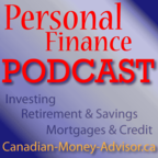 Personal Finance Podcast ~ Canadian-Money-Advisor.ca show