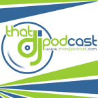 Podcast | That DJ Podcast show