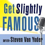 Get Slightly Famous Podcast Series show