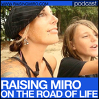 PodCast – Raising Miro on the Road of Life show