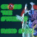 Cross the Streams Radio Show show