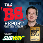 ESPN: The B.S. Report with Bill Simmons show