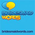 Bridesmaid Words show