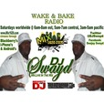 Wake and Bake Radio on New York City's/Northern New Jersey's Mix1620 AM www.Mix1620.com show