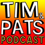Tim And Pats Podcast show