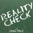 Reality Check with Craig Price show