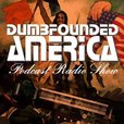 Dumbfounded America show