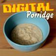 Digital Porridge show