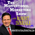 The Motivational Marketing Show with Robert Imbriale show
