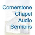 Cornerstone Chapel Audio Sermons show