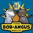 The Bob & Angus Show show