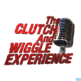 The Clutch and Wiggle Experience show