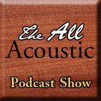The All Acoustic Podcast Show show