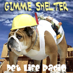 Gimme Shelter - Pets & Animals on Pet Life Radio (PetLifeRadio.com) show