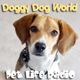 It's A Doggy Dog World - All about dogs as pets & caring for your pet dog, - Pets & Animals on Pet Life Radio (PetLifeRadio.com) show