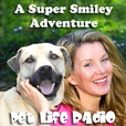 A Super Smiley Adventure with Megan Blake - Pets & Animals on Pet Life Radio (PetLifeRadio.com) show