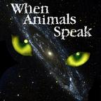 When Animals Speak - Communicating With Pets, through a Pet Communicator - Pets & Animals on Pet Life Radio (PetLifeRadio.com) show