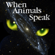 When Animals Speak - Communicating With Pets, through a Pet Communicator - Pets & Animals on Pet Life Radio (PetLifeRadio.com) show