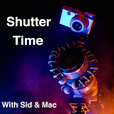 Shutter Time With Sid and Mac | Photography Podcast show