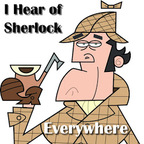 I Hear of Sherlock Everywhere show