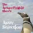 The Jackass-Penguin Show's Jazzy Selection show