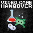 Video Game Hangover show