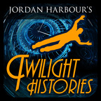Twilight Histories, Alternate History Podcast show