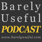 Podcast – Barely Useful show