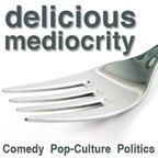 Delicious Mediocrity show