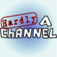 Hardly A Channel show