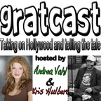 Gratcast - Taking on Hollywood and telling the tale. show